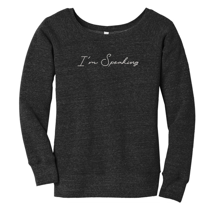I'm Speaking Tri-Blend Sweatshirt // Women's