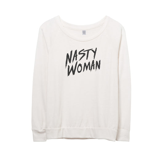 Nasty Woman Pullover // Women's