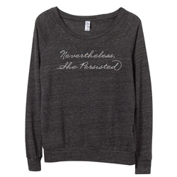 Nevertheless She Persisted Pullover // Women's