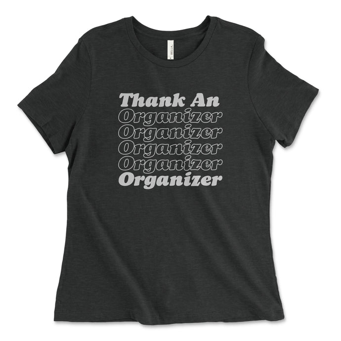 Thank An Organizer T-Shirt // Women's