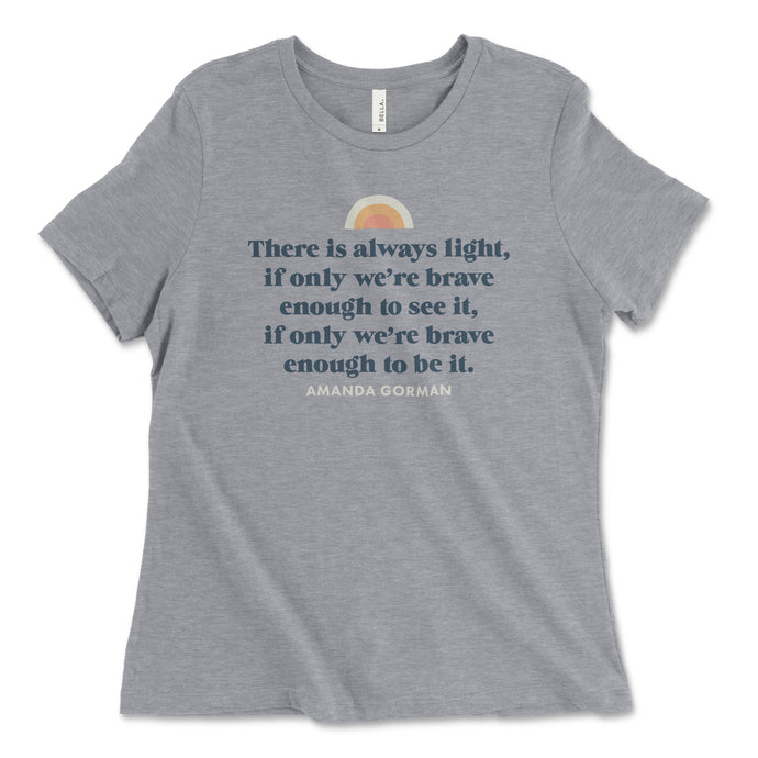 There Is Always Light T-Shirt // Women's