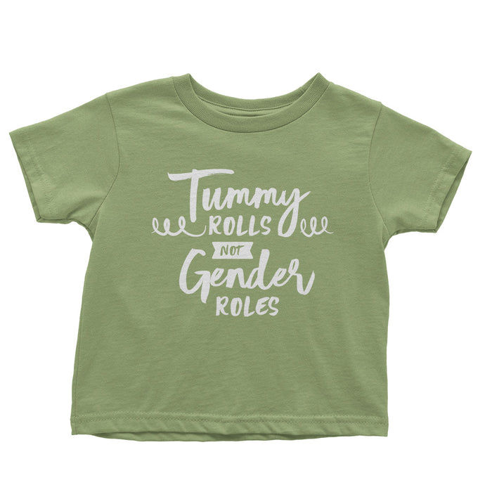 Tummy Rolls Not Gender Roles Toddler Shirt // Organic Toddler Tee