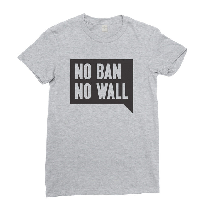 No Ban No Wall Shirt // Women's