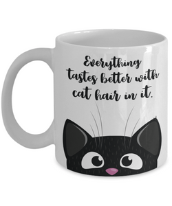 Mug Town - Everything Tastes Better with Cat Hair in It - Coolest Coffee Cups