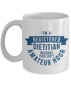 Mug Town - Mug Town - I Am A Registered Dietitian - Dietitian Mug Gifts