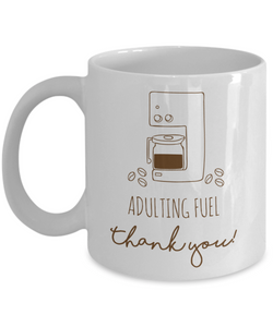 Mug Town - Mug Town - Adulting Fuel Thank You - Coolest Coffee Cups