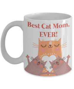 Mug Town - Best Cat Mom Ever - Coolest Coffee Mugs Perfect Gift for Mother