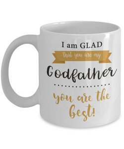 Mug Town - I am Glad that You are My Godfather - Coolest Coffee Mug