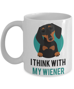 Mug Town - Doxie Got Moxie - I Think With My Wiener - Coolest Weiner Dog Coffee Cups