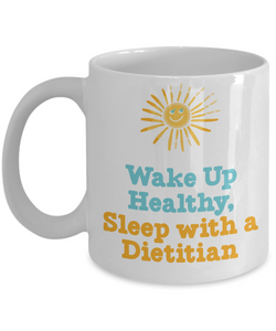 Mug Town - Sleep With A Dietitian - Wake Up Healthy Mug Gifts