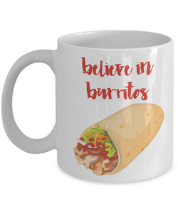 Mug Town - Mug Town - Believe In Burritos - Coolest Coffee Cups