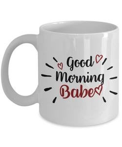 Mug Town - Good Morning Babe - Coolest Coffee Mug