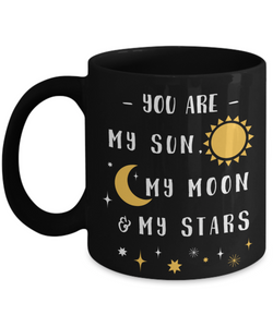 Mug Town - You Are My Sun My Moon and My Stars - Coolest Coffee Cups