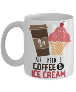 Mug Town - Mug Town - All I Need Is Coffee & Ice Cream - Coolest Coffee Cups