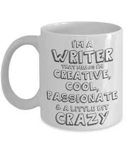 Mug Town - Mug Town - Creative Cool Passionate & A Little Bit Crazy Writer - Motivation Gift Mugs