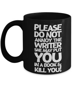 Mug Town - Please Do Not Annoy The Writer - Author Mug Gifts