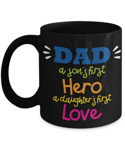 Mug Town - Mug Town - Dad A Son's First Hero A Daughter's First Love - Coolest Coffee Cups