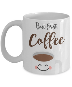 Mug Town - But First Coffee Mug - Coolest Coffee Mugs
