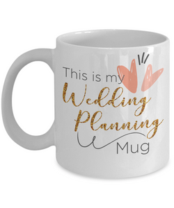 Mug Town - Mug Town - This is My Wedding Planning Mug - Coffee Mug