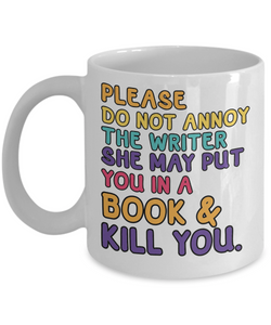 Mug Town - Please Do Not Annoy The Writer - Writing Mug Gifts