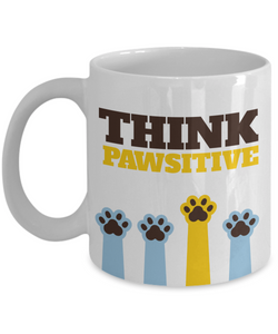 Mug Town - Cute Think Pawsitive Dog - Coolest Coffee Mug