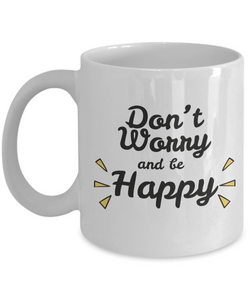 Mug Town - Don't Worry and Be Happy - Coolest Coffee Mug
