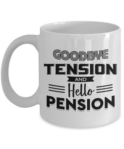 Mug Town - Mug Town - Goodbye Tension and Hello Pension - Coolest Coffee Cups