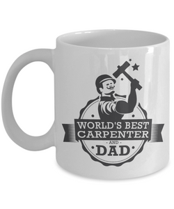 Mug Town - World's Best Carpenter and Dad - Coolest Coffee Cups