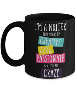 Mug Town - Mug Town - I am A Writer That Means I'm Creative Cool Passionate and A Little Bit Crazy - Motivation Gift Mugs