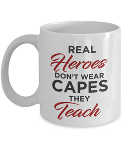 Mug Town - Real Heroes Teach - Mug Gifts For Teachers