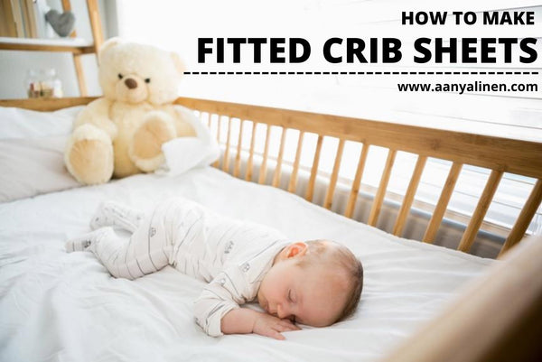 HOW TO MAKE FITTED CRIB SHEETS