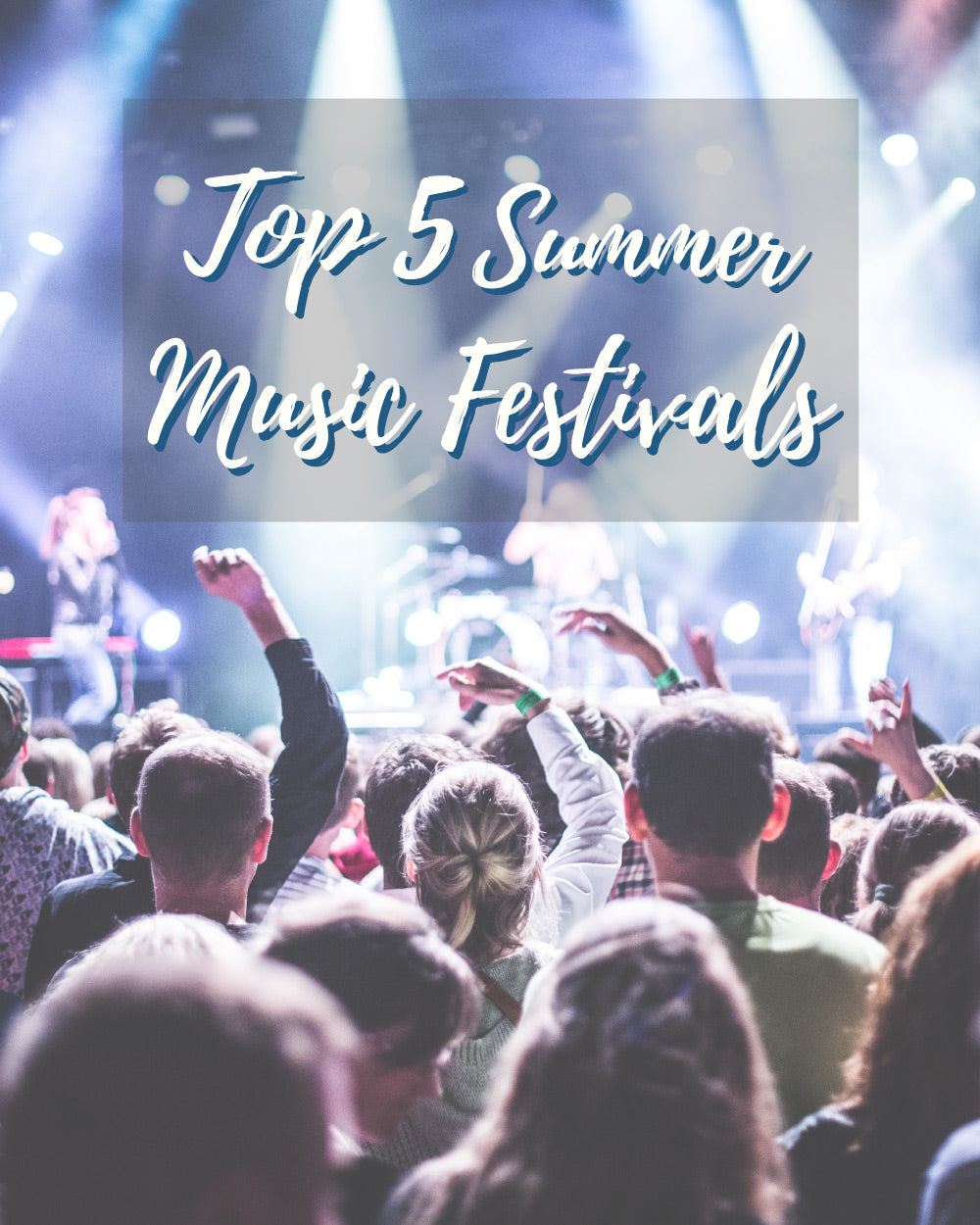 The 5 Most Famous Summer Music Festivals In The World that you should go!!