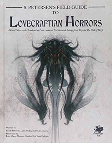 S. Petersen's Field Guide to Lovecraftian Horrors Call of Cthulhu 7th Edition