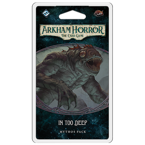 In Too Deep- Mythos Pack: Arkham Horror LCG Exp.