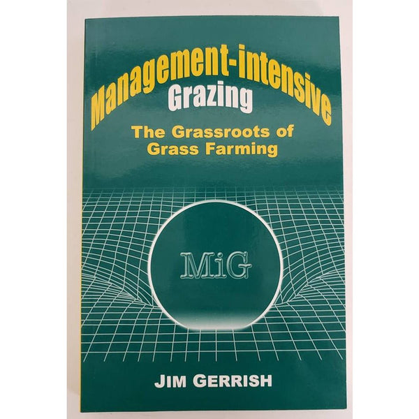 Management-intensive Grazing: By Jim Gerrish