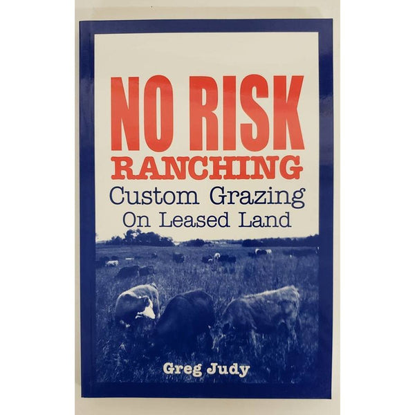 No Risk Ranching: By Greg Judy