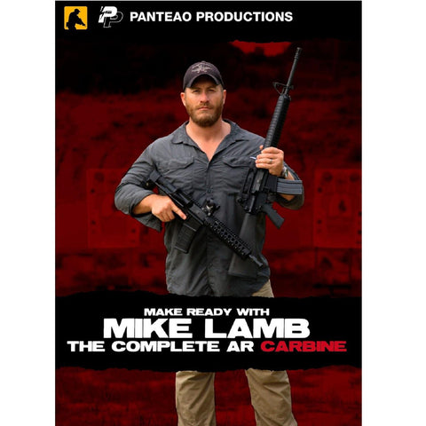 Panteao Make Ready w-Mike Lamb: Complete AR Carbine Video