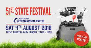 Win 51st State V-VIP Tickets, Hotel & Champagne With Powered By Traxsource