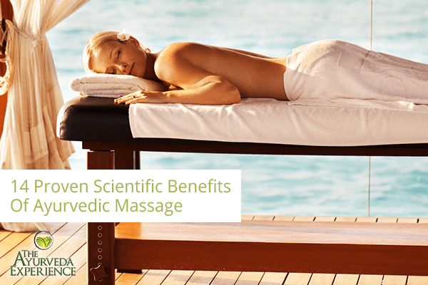 14 Proven Scientific Benefits Of Ayurvedic Massage, with references (Abhyanga Benefits)