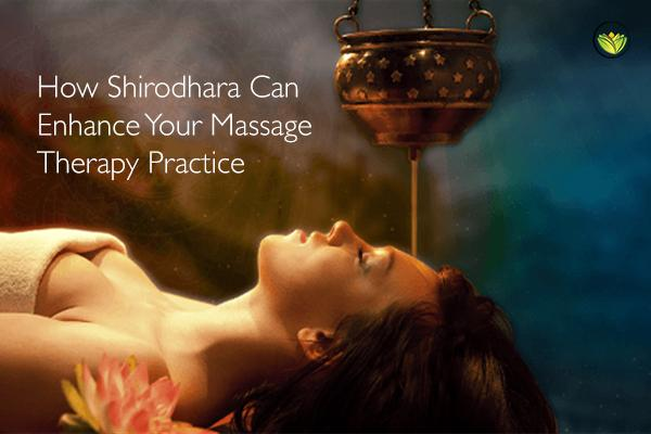 How Shirodhara Can Enhance Your Massage Therapy Practice