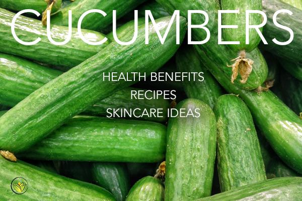 Why You Should Eat Cucumbers (Health Benefits, Recipes, Skincare)