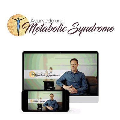 Ayurveda & Metabolic Syndrome Educational Course The Ayurveda Experience