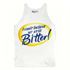 i cant believe youre still bitter meme tank top