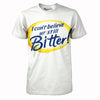 i cant believe youre still bitter meme shirt t shirt