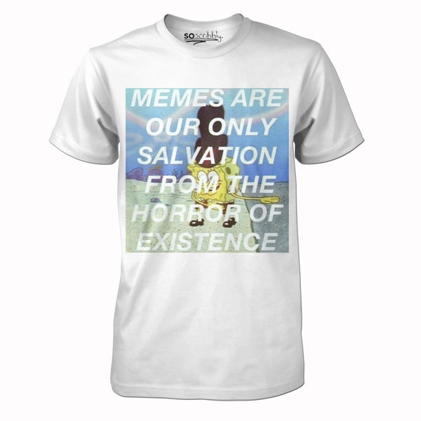 Memes Are Our Only Salvation Tee