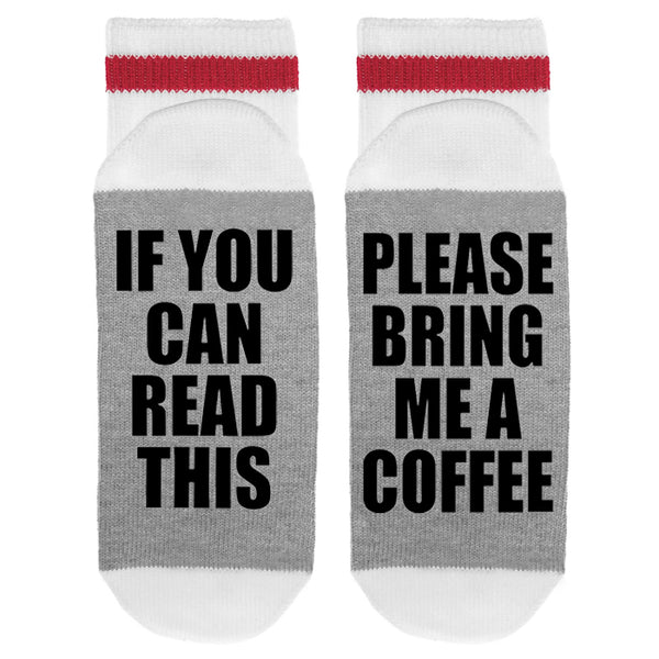 S-021 If You Can Read This - Please Bring Me Coffee
