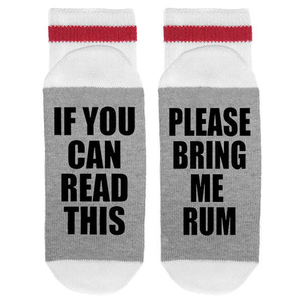 If You Can Read This Please Bring Me Rum Lumberjack Socks - Sock Dirty To Me