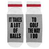 It Takes A lot Of Balls To Golf The Way I Do Lumberjack Socks - Sock Dirty To Me