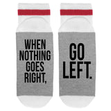When Nothing Goes Right Go Left Lumberjack Socks - Sock Dirty To Me