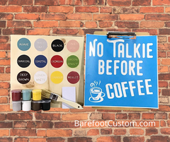 NO Talkie before Coffee DIy sign painting kit